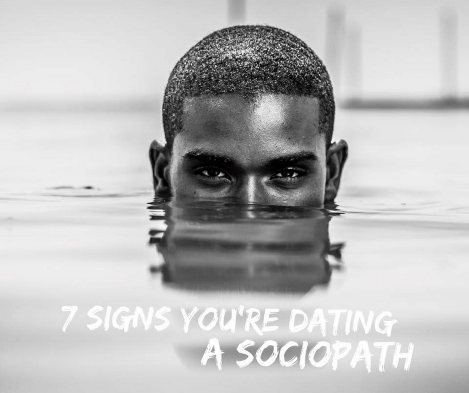 How can i tell if im dating a sociopath